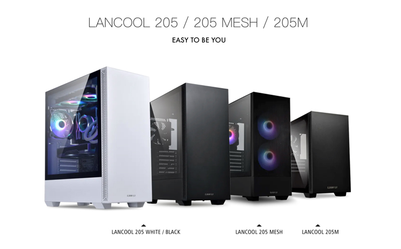 LANCOOL 205/205 Mesh/205M. Easy to be you.