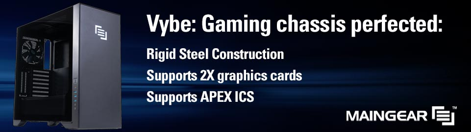 Vybe: Gaming chassing perfected: Rigid steel construction, supports 2X graphics cards, supports APEX ICS