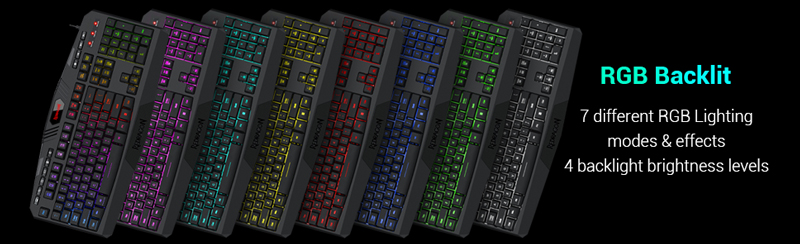 RGB Backlit keyboard 7 different RGB lighting modes and effects; 4 backlight brightness levels.