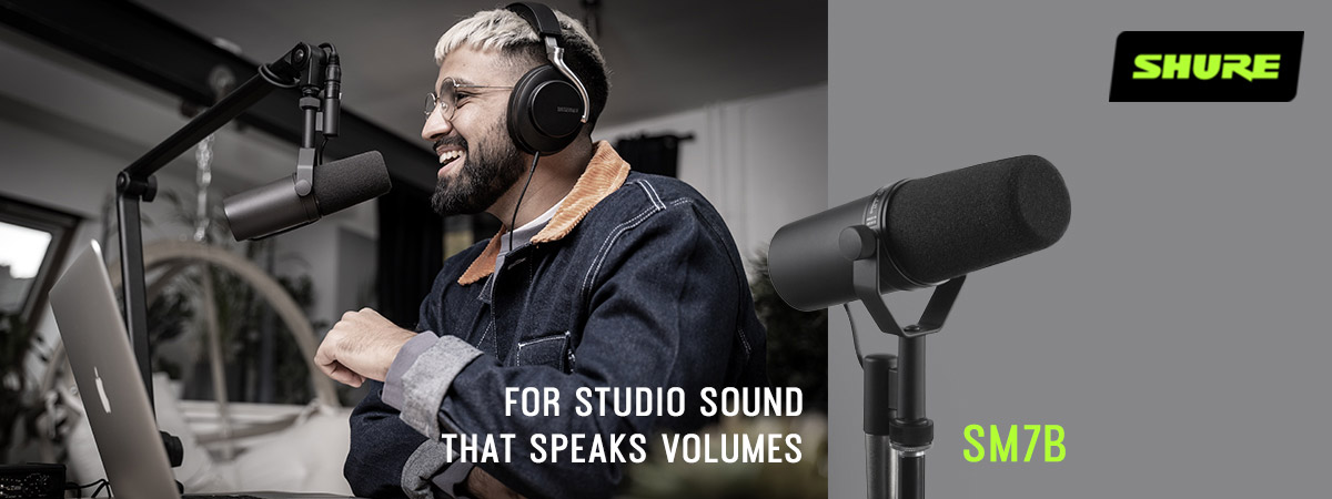 Shure SM7B - For studio sound that speaks volumes