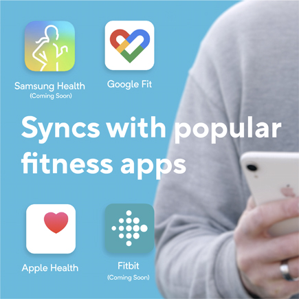 Syncs withpopular fitness apps; Samsung Health, Google Fit, Apple Health, FitBit.