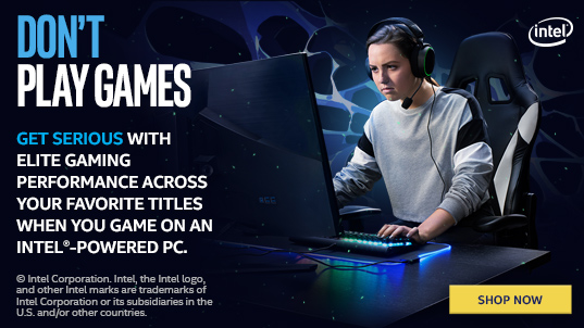 Intel - Don't Play Games. Get serious with Elite Gaming Performance across your favorite titles when you game on an Intel Powered PC - Shop Now