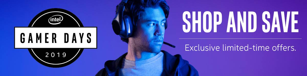 Intel Gamer Days 2019 - Shop and Save - Exclusive limited-time offers