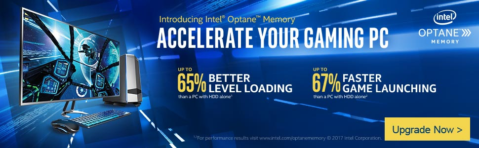 Introducing Intel Optane Memory. Accelerate Your Gaming PC. Up to 65% Better Level Loading than a PC with HDD Alone. Up to 67% Faster Game Launching than a PC with HDD alone. Upgrade Now