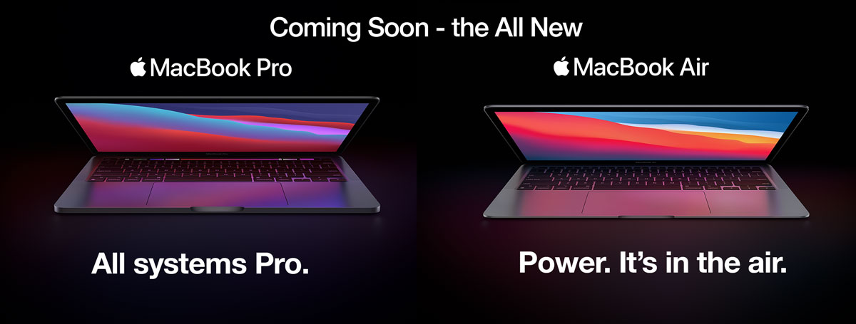 Coming Soon - the All New MacBook Pro - All Systems Pro and the All New MacBook Air - Power. It's in the air.