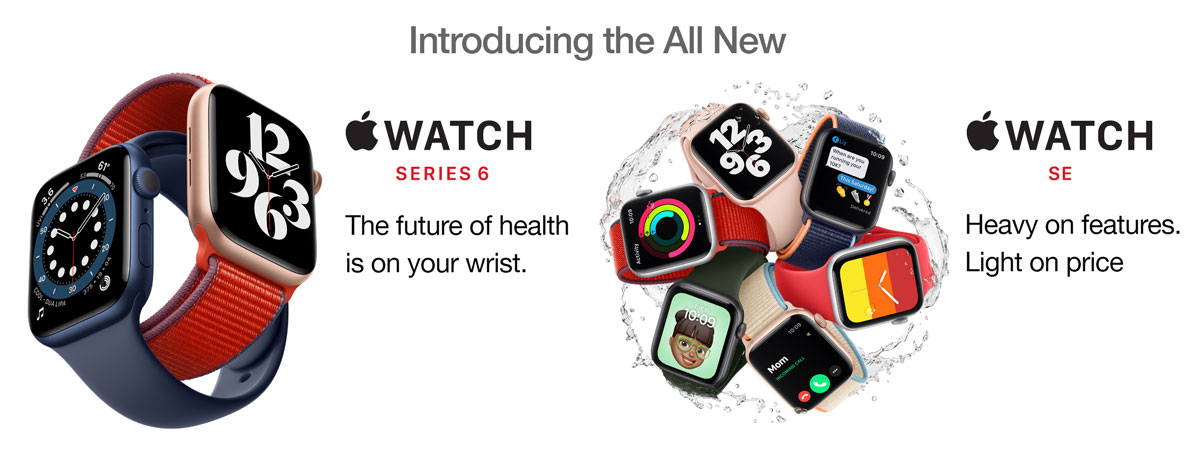 The All New Watch Series 6: The future of health is on your wrist. The All New Watch SE: Heavy on features. Light on price.