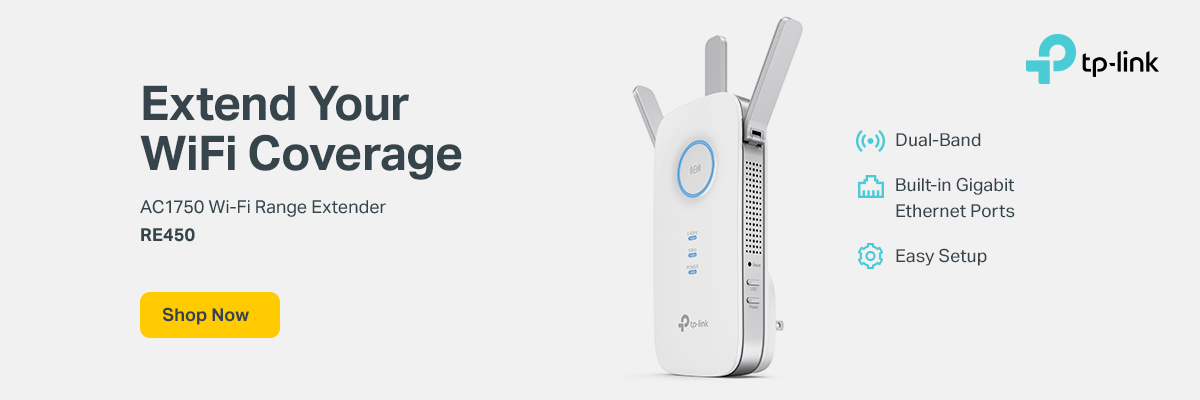 Extend Your Coverage. TP-Link AC1750 Wi-Fi Range Extender RE450. Dual-band; Built-in Gigabit Ethernet Ports; Easy Setup. Shop Now