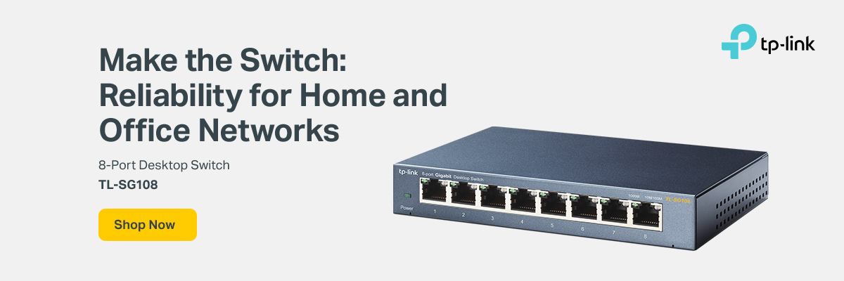 Make the Switch: Reliability for Home and Office Networks. 8-port Desktop Switch TL-SG108. Shop Now